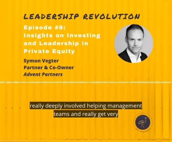 Symon Vegter featured guest on Leadership Revolution Podcast: Insights on Investing and Leadership in Private Equity